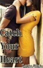 Catch Your Heart by louise_black