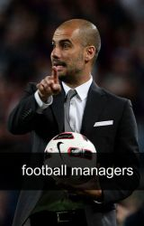 football managers by -lewangoalski