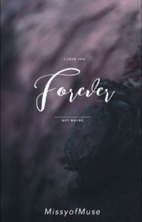 Forever by MissyofMuse