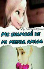 ME ENAMORE DE MI MEJOR AMIGA by Fatima18jelsa