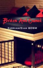 Broken and Owned (Zarriam/Ziam) by Kayla920