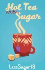 Hot Tea with Sugar by Lesssugar18