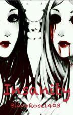 Insanity by BlackRose1403