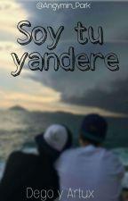 Soy tu yandere (dego x artux) by Angymin_park