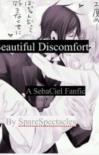 Beautiful Discomfort - A SebaCiel Fanfic by SpareSpectacles