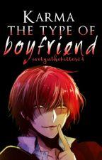 karma's the type of boyfriend by Evelynthekiller24