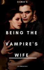 Being the vampire's wife by jorshep_love