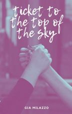 Ticket To The Top Of The Sky || Rilaya AU by GiaMeetsWorld