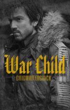 War Child--Rogue One by chicwriterchick