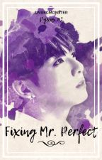 Fixing Mr. Perfect (Jungkook) by swaegmonster