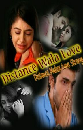 Distance Wala Love (Revised) by Iluvpani_xoxo
