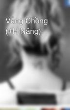 Vắng Chồng (+H Nặng) by XuXuTrang5