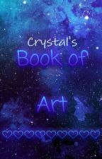 Crystal's Book of Art by awesomekiwi1213