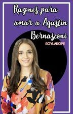 Razones Para Amar A Agustin Bernasconi by SoyLaKope