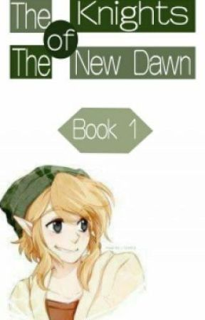 The Knights of The New Dawn: Book 1 by Village_of_Strawhat