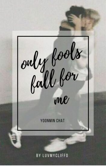 only fools fall for me || yoonmin