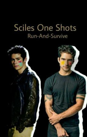 Sciles One Shots  by Run-And-Survive