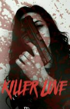 Killer Love  by Kaos_Salv
