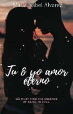 Tu&Yo, Amor Eterno by Alvarez_Marisabel