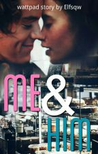 Me & Him |H.S.| by Elfsqw