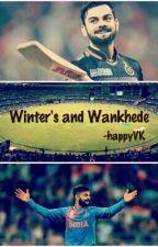 Winter's And Wankhede -  Virat Kohli Fan Fiction by happyVK