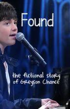 Found (The Fictional Story of Greyson Chance) by xKikiRulez