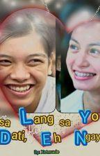 Asa Lang sa Yo Dati, Eh Ngayon? ( Completed Gxg ) by Jey-Em03