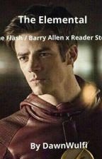 Elemental- The Flash/Barry Allen x Reader Fanfiction  by KRoseClarke