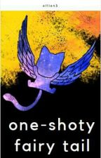 one-shoty || fairy tail by ellien5