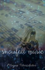 Snowfall Music by accidental_roses