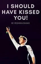 I should have kissed you! 1,2&3 (Niall Horan AU)✔ by irishmilkshake