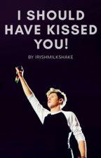 I should have kissed you! 1,2&3 (Niall Horan AU)✔ by irishmilkshake