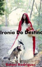 Ironia do Destino by RaySomerhalder