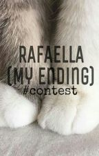 Rafaella (My Ending) #contest by jerawatmerah