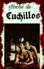 Noche De Cuchillos (Paranormal/Yaoi) by JorgeMoonRodriguez