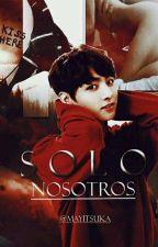 Solo Nosotros  (Sukook)(yoonkook) by mayitsuka