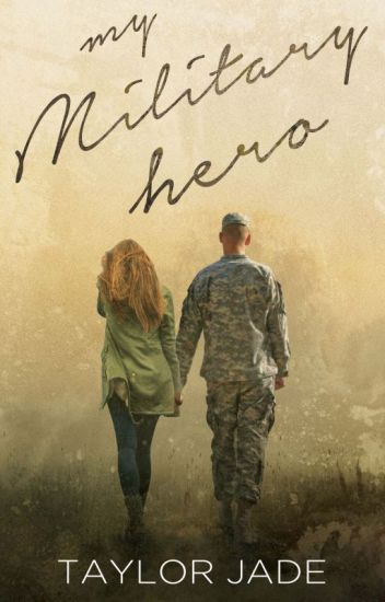 My Military Hero (Book 1 of The Military Men Chronicles)
