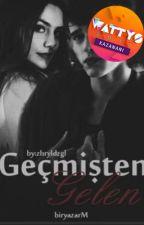 GEÇMİŞTEN GELEN/ Geçmiş Serisi 2. Kitap by biryazarM