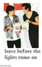 leave before the lights come on » lwt + hes by ziamarried