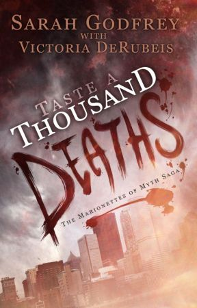 Taste a Thousand Deaths (Marionettes of Myth #3) by SarahandVictoria