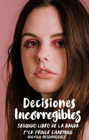 Decisiones Incorregibles by justsoray