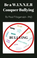 Be a W.I.N.N.E.R.  Conquer Bullying by stop-bullying