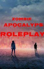Zombie Apocalypse Roleplay by -Make_A_Wish-
