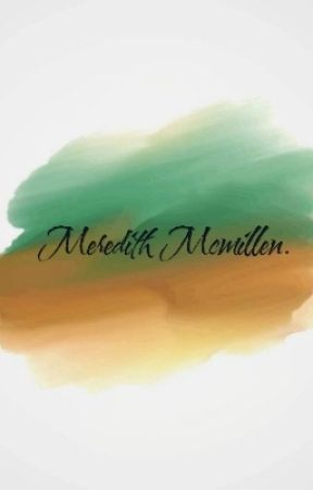 Meredith Mcmillen. by Adreamwriter