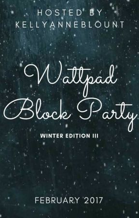 Wattpad Block Party - Winter Edition III by KellyAnneBlount