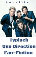 Typisch One Direction Fan-Fiction by Aurelila