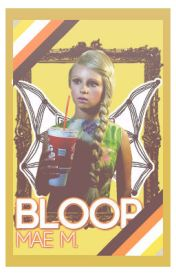 Bloop by obcisous