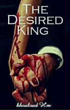 The Desired King  by khouloudHmissi