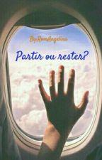 Partir ou rester? by RomAngelina