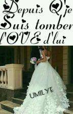 Depuis Q'je Suis Tomber L'OVE D'lui by umiLye